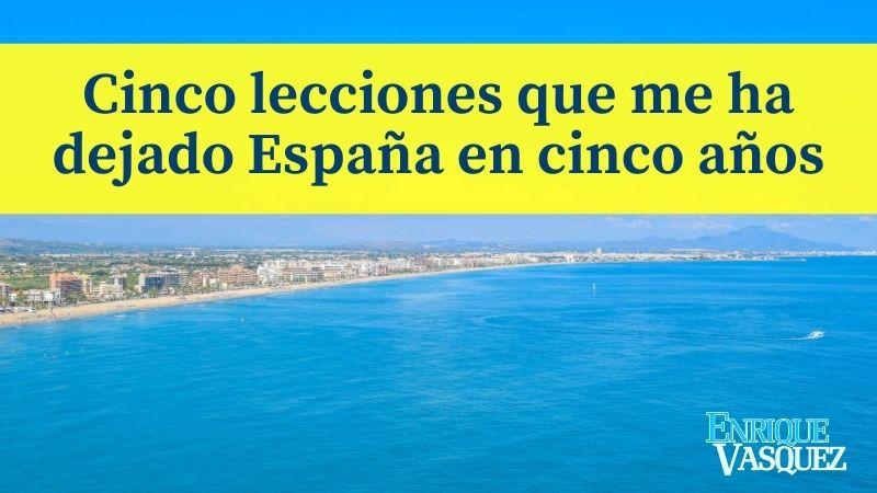 Cinco lecciones que me ha dejado España en cinco años