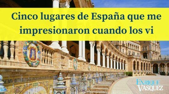 Cinco lugares de España que me impresionaron cuando los conocí - Plaza de España en Sevilla