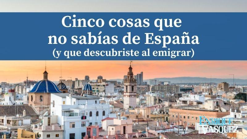 Cinco cosas que no sabías de España (y que descubriste al emigrar)