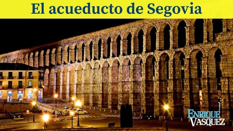 El acueducto de Segovia es uno de los cinco lugares que me impresionaron de España y que debes conocer