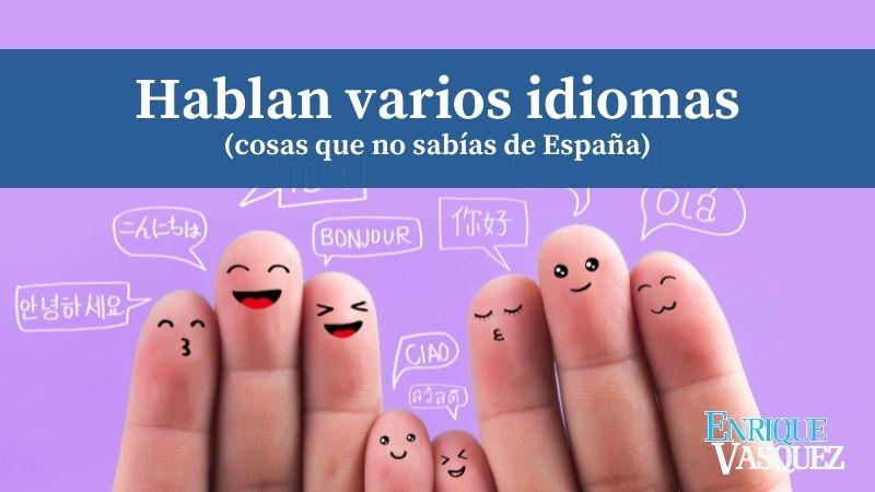En España hablan varios idiomas, catalán, gallego, vasco, valenciano