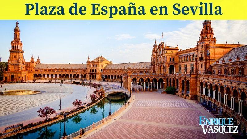 La Plaza de España en Sevilla es uno de los cinco lugares que me impresionaron de España y que debes conocer