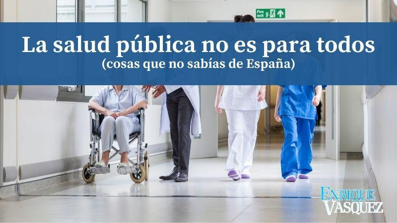 La salud pública en España no es para todo el mundo